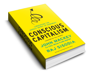 Conscious Capitalism by Raj Sisodia and John Mackey